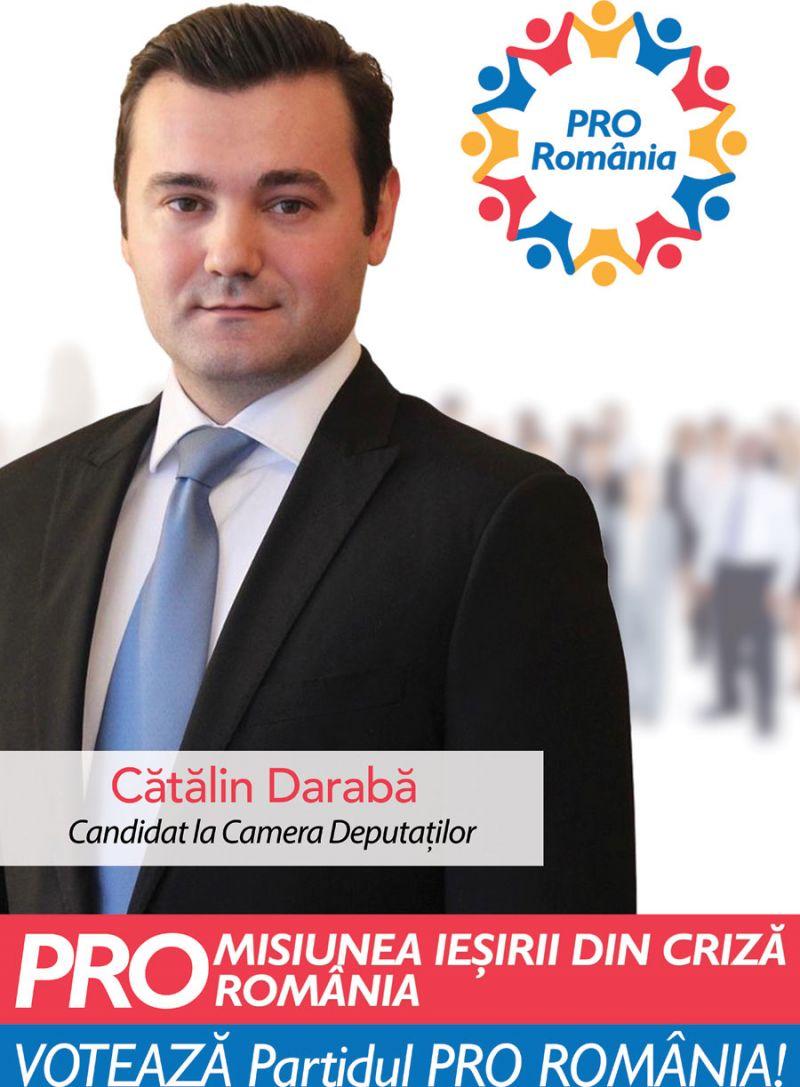 PRO România este alături de toți Românii – Cătălin Darabă – Candidat la Camera Deputaților